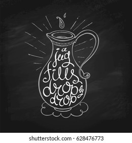 """Sketchy Jug with Hand Drawn Lettering """"A Jug Fills Drop by Drop"""" on Blackboard Background. Motivational Typography Poster in Vector."""
