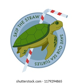 Skip the straw and save our sea turtles.  Ecological campaign.