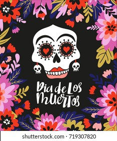 Skull and text  in the floral frame. Vector holiday illustration for Day of the dead or Halloween. Funny card design - Dia de los muertos.