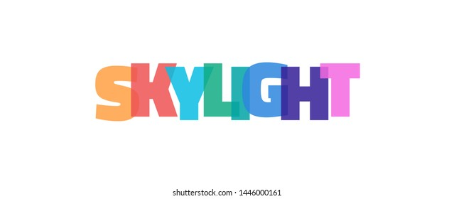 """Skylight word concept. """"Skylight"""" on white background. Use for cover, banner, blog."""