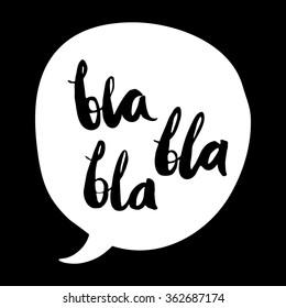 Slang images stock photos vectors shutterstock slang expression in a speech bubblector calligraphy bla bla bla vector illustration m4hsunfo Gallery