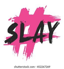 Slay (Brush Lettering Vector Illustration Design Template)