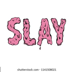 Slay melted letters t shirt.  Summer hot slang graphics. Vector t shirt design,  mural sweet font. Talk pink sign