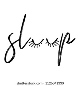 Sleep - funny inspirational lettering design for posters, flyers, t-shirts, cards, invitations, stickers, banners. Hand painted brush pen modern calligraphy isolated on a black chalkboard.