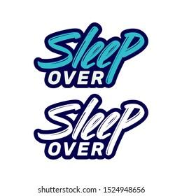 Sleep over modern brush lettering text. Vector illustration logo for print and advertising