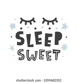 Sleep sweet. Scandinavian style childish poster with hand drawn letters for nursery, kids apparel printable print, postcard, baby shower invitation. Black and white. Vector Illustration