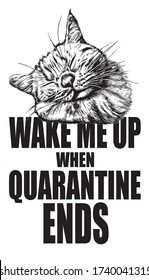 Sleeping cat with slogan wake me up when quarantine ends vector illustration