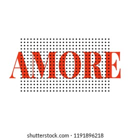 slogan AMORE phrase graphic vector Print Fashion lettering calligraphy