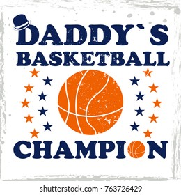 Slogan Daddy`s basketball champion graphic with patches illustration for kid t-shirt and other uses, vector graphic.