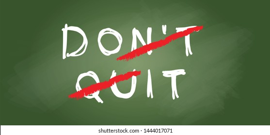 Slogan don't quit dont quit do it work quote line pattern Vector icon icons sign signs fun funny hand drawn Motivation banner Don't give Get fit Your daydream day dream School green chalkboard chalk