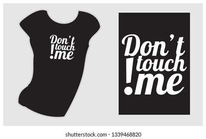 slogan don't touch me design for girl t shirt