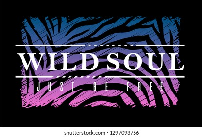 Slogan Graphic with Colorful Animal Skin for Tshirt. Typography Slogan 'Wild Soul' - Vector Print Poster