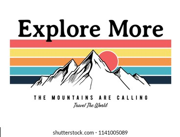 Slogan graphic with vector mountains illustration in retro style, for t-shirt prints and other uses.