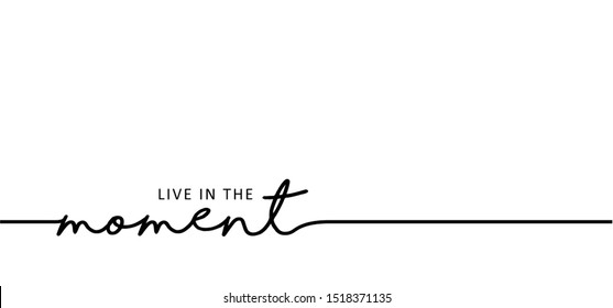 Slogan live the moment and just relax every day Funny vector best quotes for banner. Relaxing and chill, motivation and inspiration message weekend concept. Lazy summer, holiday or vacation day ideas
