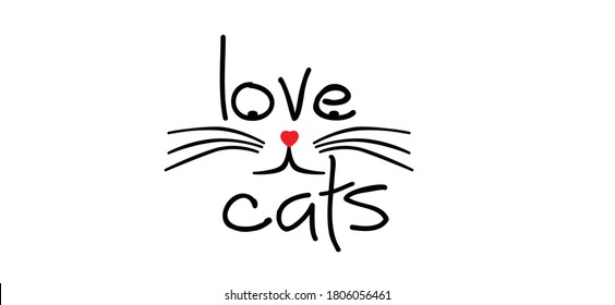 Slogan love cats with cats face. Cartoon line pattern. Funny vector cats quote signs. Lovers silhouette. Animals day Funny lovely slogans.