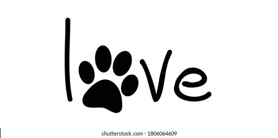 Slogan love with the letter o as a dogs or cats paw, Cartoon line pattern. vector dog or cat quote signs. Lovers silhouette slogans. Animals day. Funny lovely quotes.