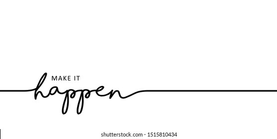 Slogan make thinks happen. Vector happens quotes for banner or wallpaper. Relaxing and chill, motivation, positive  and inspiration message concept. Lazy happening dreams or weekend fitness ideas
