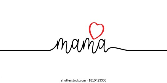 Slogan mama with love heart. Mothers day ideas. Funny vector best quotes for banner or wallpaper. Happy motivation and inspiration message concept. Mama bear. Mother's or Women's Day