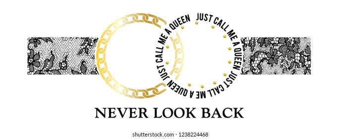 Slogan print. Fashion graphic, slogan tee, t-shirt print . Lace and chain print.