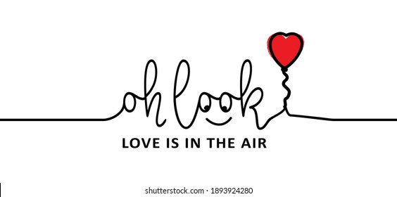 Slogan oh look, love is in the air. Love banner with heart symbol. Love heart month or singles day background. Happy valentines day on february 14 ( valentine, valentine's day ) Flat vector signs