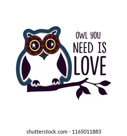 Slogan print design, t shirt vector tee grapic design. Funny owl you need is love typography