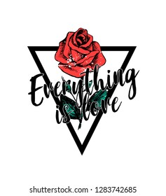 Slogan print for t shirt design. Everything is love.