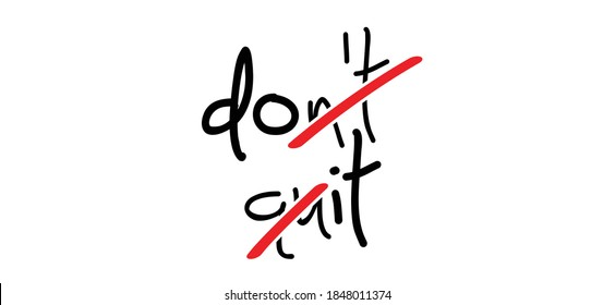 Slogan don't quit, do it word. Motivational quote, support saying. Motivation, inspiration message moment for possitive emotions. Relaxing and chill. Dont quit, do it quote. Flat vector.