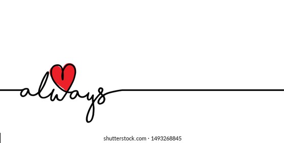 Slogan quote always Love heart month hearts vector valentines valentine Valentine's day fun funny icon icons sign signs romantic romance happy symbol father's fathers mothers mother's day 14 february