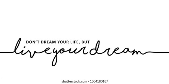 Slogan quote Don't dream your life but live your dream World sleep day sleeping Lazy day dream day happy day Keep calm relax chill do it vector icon icons sign signs fun funny dont dream holiday