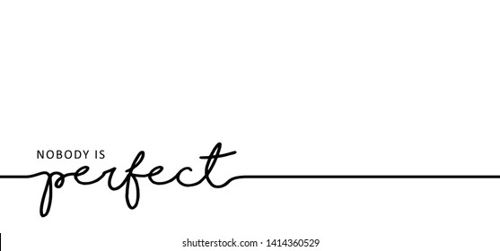 Slogan quote Nobody is perfect Nobody's Perfect Line pattern Vector fun funny icon icons sign signs symbol Emotion emoticons smiley faces face emoji doodle Happy World happy day
