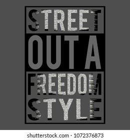 Slogan; Street desing print for t-shirt graphic, vector