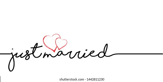 Slogan text Just married Hand drawn lettering love happy wedding heart hearts romantic romance line pattern Vector sign signs icon icons fun funny Clip art Clipart concept Quote headline hlbt lgbt lhb