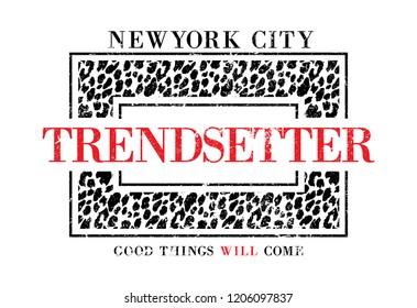Slogan print with animal texture, t-shirt graphic print animal texture. Newyork city trendsetter slogan print.