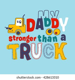 Slogan T-Shirt design with truck. Typography design about dad and father's day.