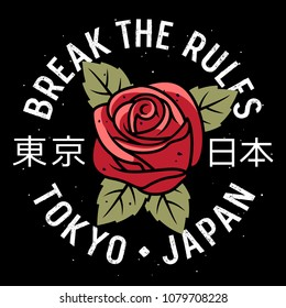 Slogan typography with a rose and leaves for t shirt printing, graphic tee, t-shirt design for girls. Break the rules. Hieroglyphs meaning Tokyo Japan