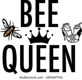Slogan Vector Design with queen bee, shoes and crown