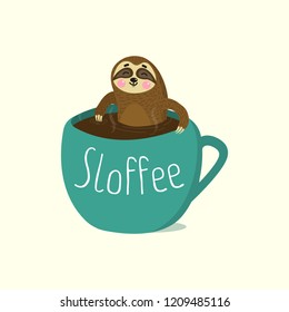 Sloth relax in cup of coffee. Mug with funny text sloffee. Cute cartoon character. Wild jungle animal collection. My spirit animal. Vector illustration
