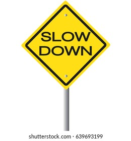 Slow down road sign traffic safety concept.