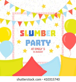 Slumber party poster with colorful flags, balloons, pillows and confetti. Fun celebration concept. Vector illustration.