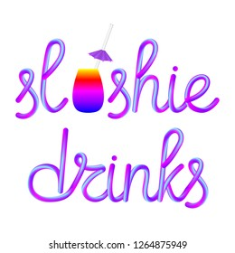 slushie calligraphic colorful hand-drawn lettering with glass cup, reusable transparent glass straw and umbrella isolated on white background, stock vector illustration clip art