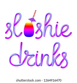 slushie calligraphic colorful hand-drawn lettering with glass cup, classic retro striped paper straw and umbrella isolated on white background, stock vector illustration clip art