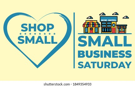 Small Business Saturday is an American shopping holiday held during the Saturday after US Thanksgiving during one of the busiest shopping periods of the year. Poster, card, banner design. Vector EPS10