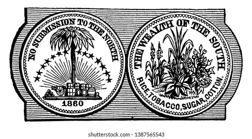 A small medal was struck in commemoration of the great act of separation of South Carolina, this seal has two circles one has palmetto tree and another has crops of rice, tobacco, sugar and cotton.