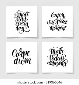 Small steps every day, enjoy this sweet moment, carpe diem, make today amazing positive quotes set to printable wall art, textile design, calligraphy vector collection illustration