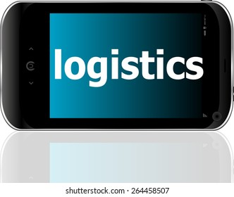 smartphone with word logistics on display, business concept