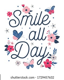Smile all day. Flower and butterflies. Girl graphic tees vector illustration design and other uses