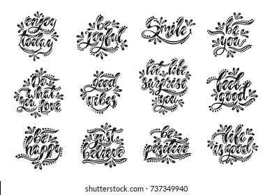 Smile. Be positive. Good vibes. Set of inspirational  quotes. Handwritten motivational phrases about happiness. Modern calligraphy. Vector illustration isolated on white background.