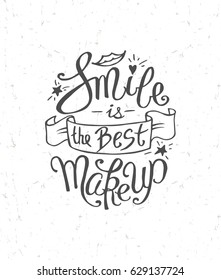 """""""Smile is the Best MakeUp!"""" Unique Lettering Isolated on White Textured Background. Vector Motivation Print for Your Design."""
