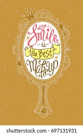 """""""Smile is the Best MakeUp!"""" Unique Lettering with Hand Drawn Girlish Mirror Frame Decorated with Contour Ornamental Elements on Mustard Background. Vector Motivation Print for Your Design."""
