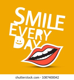 Smile Every Day Vector Slogan with Mouth